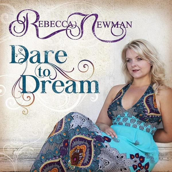 Buy Online Rebecca Newman - Dare to Dream (Special Edition) (CD/DVD) (Signed)
