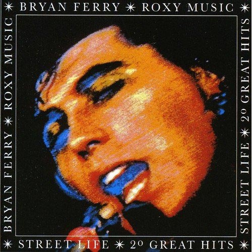 Buy Online Bryan Ferry - Street Life: 20 Greatest Hits