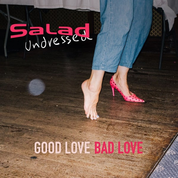 Buy Online Salad Undressed - Good Love Bad Love Vinyl