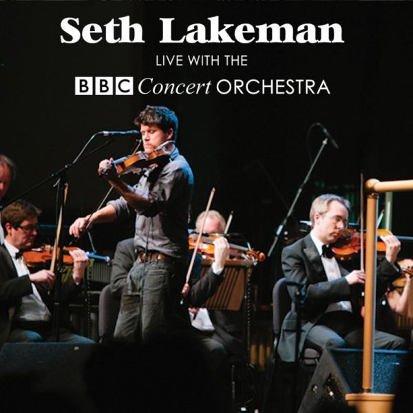 Buy Online Seth Lakeman - Live With The BBC Concert Orchestra