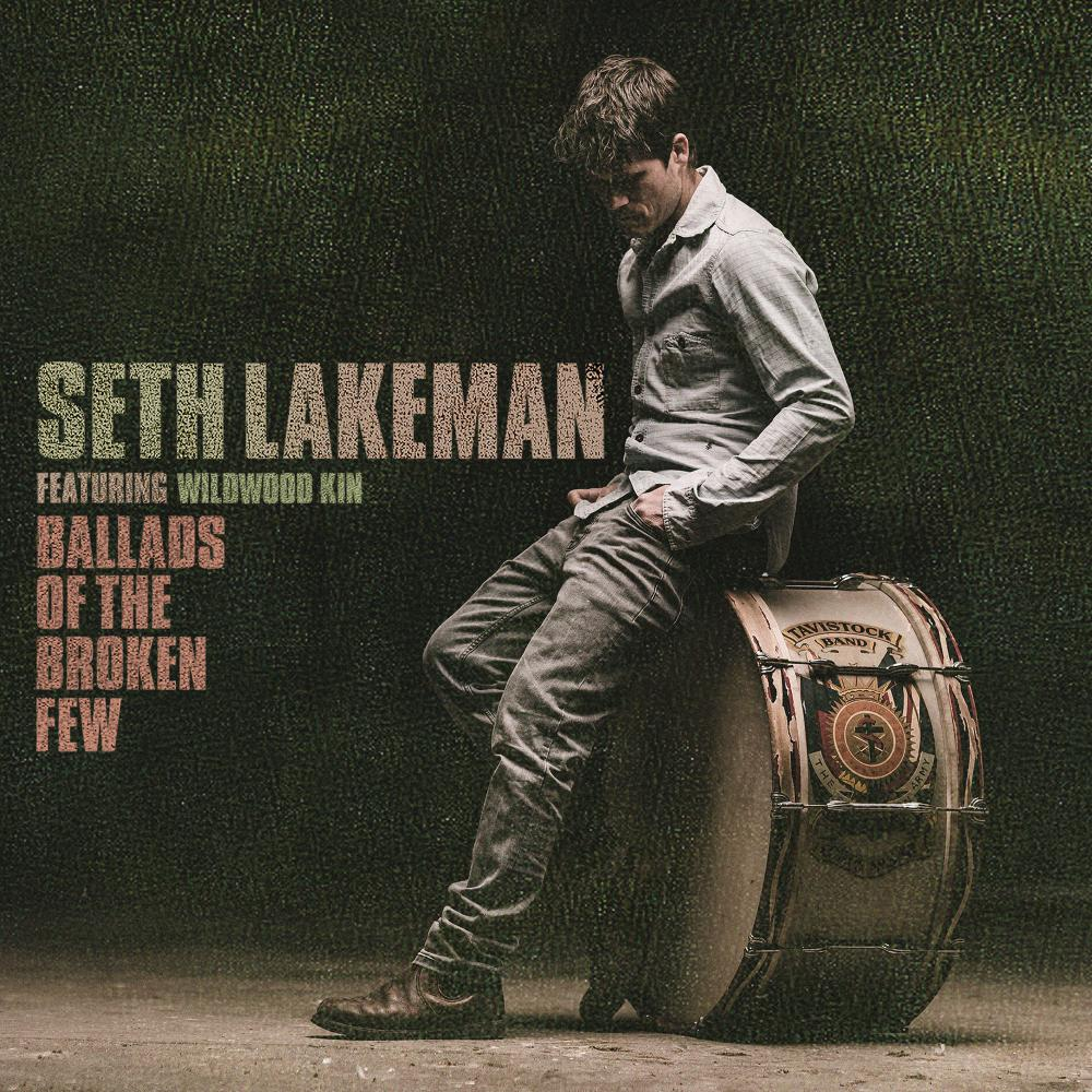 Buy Online Seth Lakeman feat. Wildwood Kin - Ballads Of The Broken Few Deluxe Edition CD - Includes Five Bonus Tracks