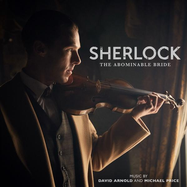 Buy Online David Arnold & Michael Price - SHERLOCK The Abominable Bride