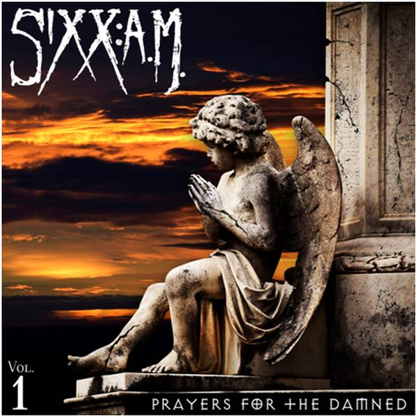 Buy Online Sixx:AM - Prayers For The Damned Vol. 1