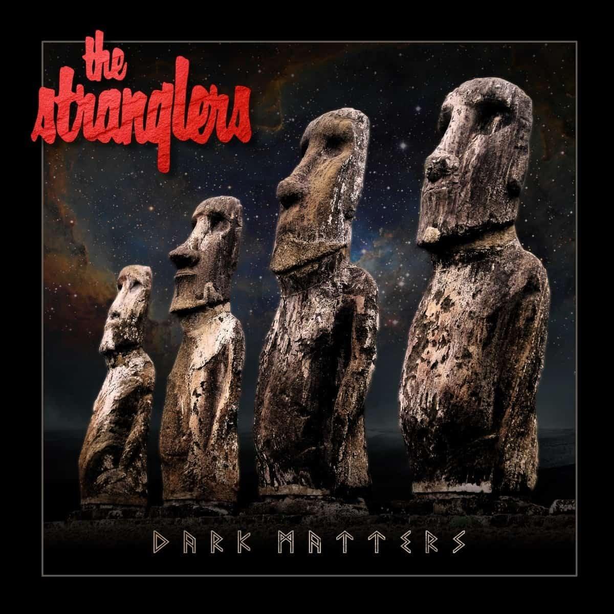 Buy Online Stranglers - Dark Matters Deluxe Digital Album (Includes 4 Exclusive Bonus Tracks)