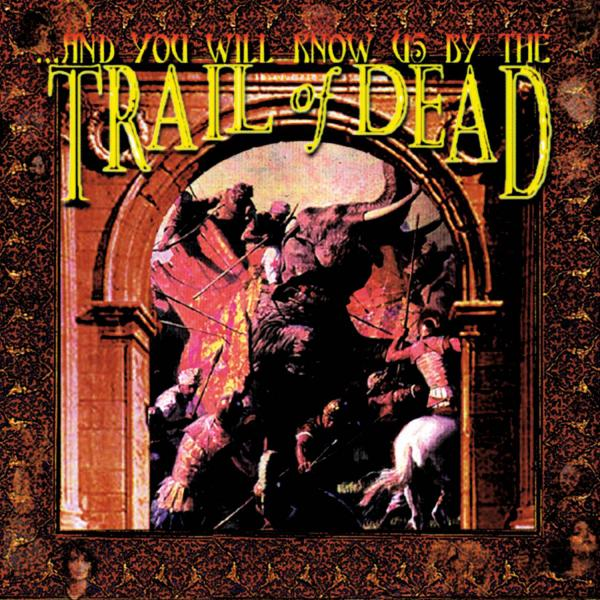 Buy Online And You Will Know Us By The Trail Of Dead - ...And You Will Know Us By The Trail Of Dead CD Album (Remixed & Remastered 2013)