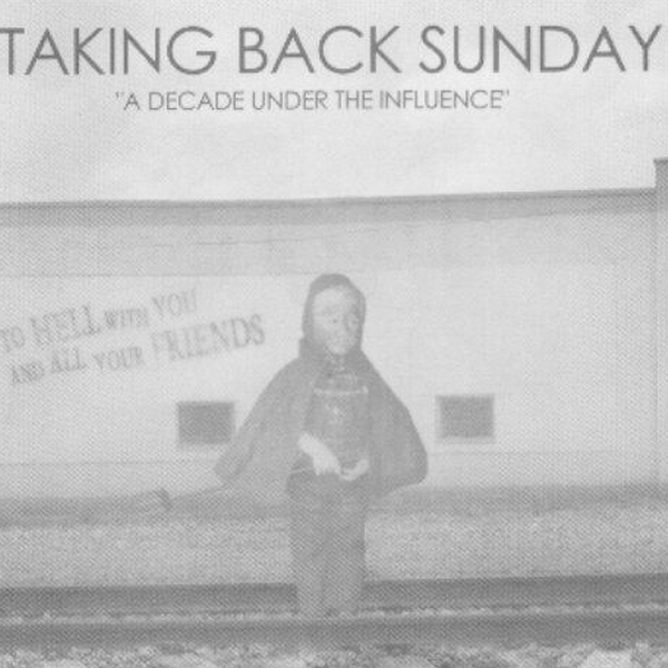 Buy Online Taking Back Sunday - A Decade Under The Influence