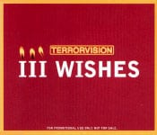 Buy Online Terrorvision - III Wishes (1 track promo)