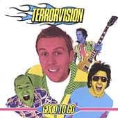 Buy Online Terrorvision - Good To Go