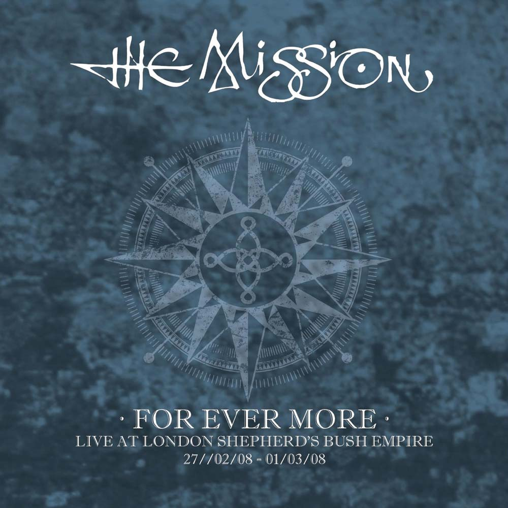 Buy Online The Mission - For Ever More - Live At London Shepherd's Bush Empire Boxset