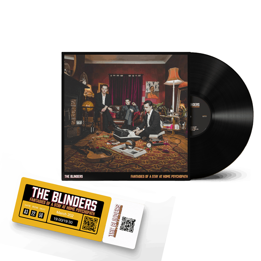 Buy Online The Blinders - Fantasies Of A Stay At Home Psychopath Vinyl + Ticket