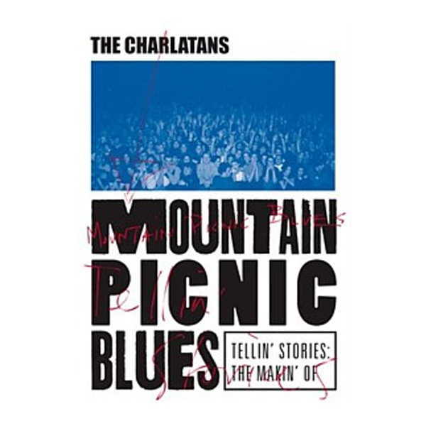 Buy Online The Charlatans - Mountain Picnic Blues: Tellin' Stories, The Makin' Of (Deluxe DVD)