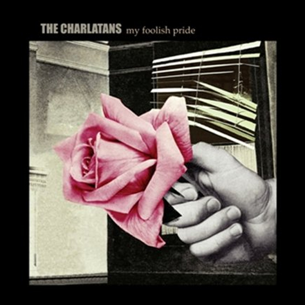 Buy Online The Charlatans - My Foolish Pride 7-Inch Single