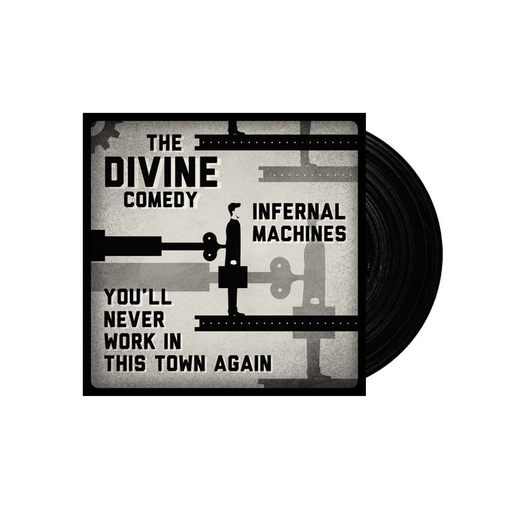 Buy Online The Divine Comedy - Infernal Machines / You'll Never Work In This Town Again