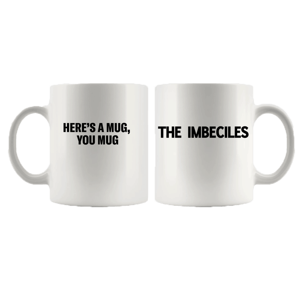 Buy Online The Imbeciles - Here's A Mug White Mug