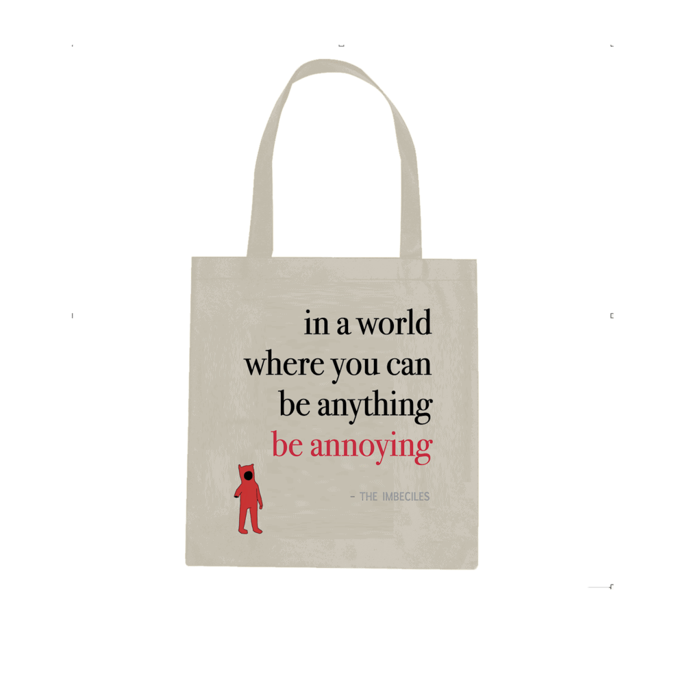 Buy Online The Imbeciles - Annoying Tote Bag