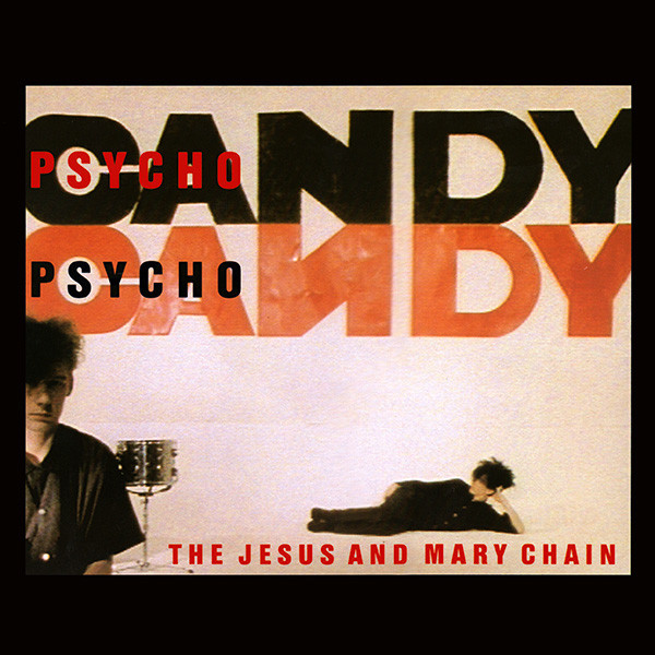 Buy Online The Jesus And Mary Chain - Psychocandy