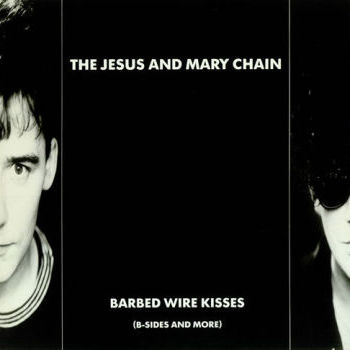 Buy Online The Jesus And Mary Chain - Barbed Wire Kisses (B Sides And More) LP
