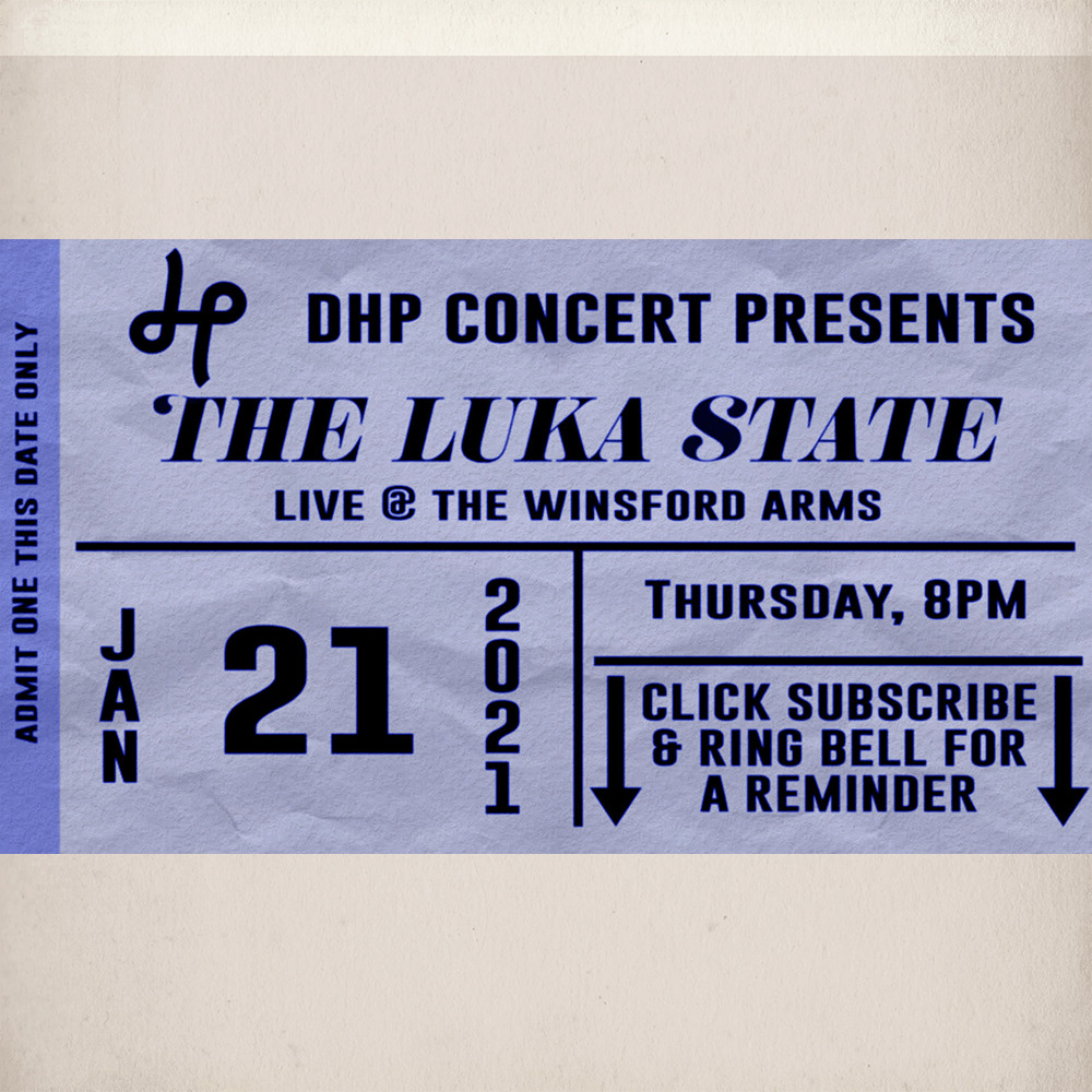 Buy Online The Luka State - The Luka State Live Stream - 21st January 2021 - DHP (London / Bristol - Southern Regions)