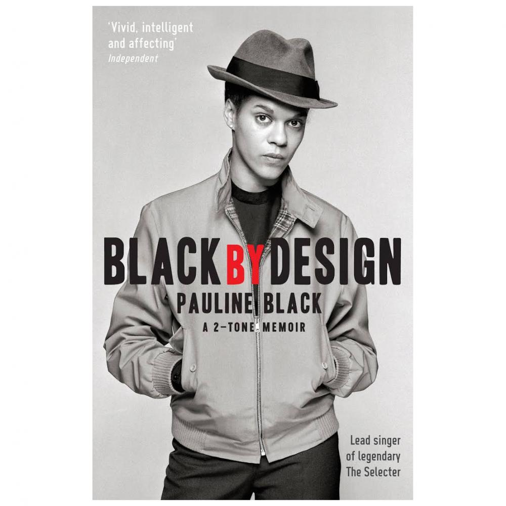 Buy Online The Selecter - Black by Design: A 2-Tone Memoir - Book by Pauline Black (SIGNED)