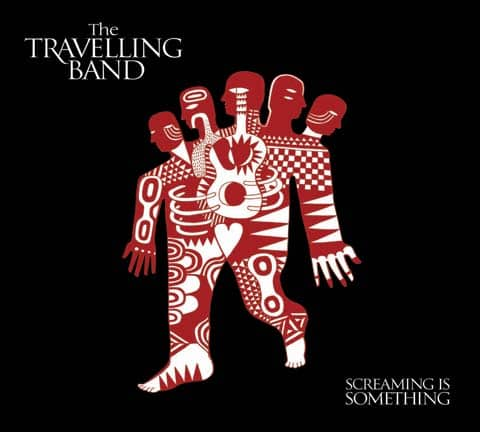 Buy Online The Travelling Band - Screaming is Something