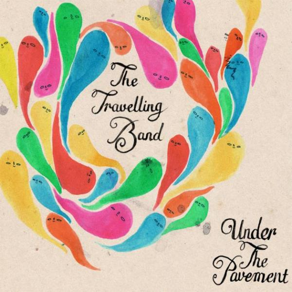 Buy Online The Travelling Band - Under the Pavement