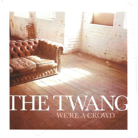 Buy Online The Twang - We're A Crowd