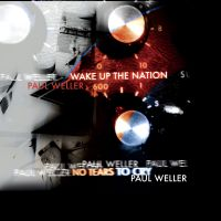 Buy Online Paul Weller - Wake Up The Nation / No Tears To Cry 7-Inch Vinyl