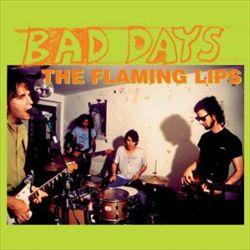 Buy Online The Flaming Lips - Bad Days 10-Inch Vinyl