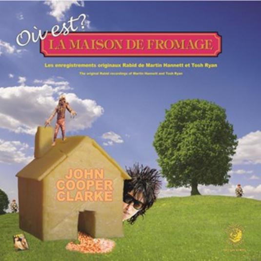Buy Online John Cooper Clarke - Ou Est Le Maison De Fromage Vinyl