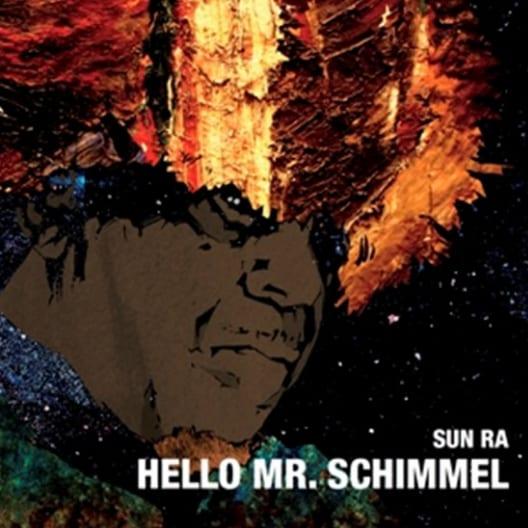 Buy Online Sun Ra - Hello Mr. Schimmel 7-Inch Vinyl