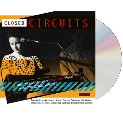 Buy Online Various Artist - Various Artists - Closed Circuits: Australian Alternative Electronic Music Of The '70s & '80s, Volume 1.'