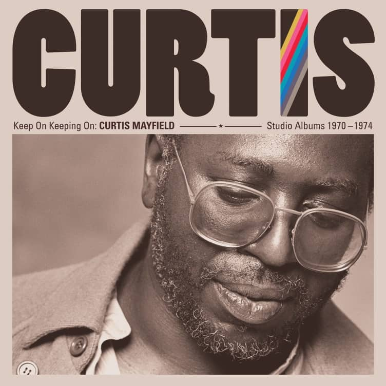 Buy Online Curtis Mayfield - Keep On Keeping On: Curtis Mayfield Studio Albums 1970-1974 Four-Disc Boxset