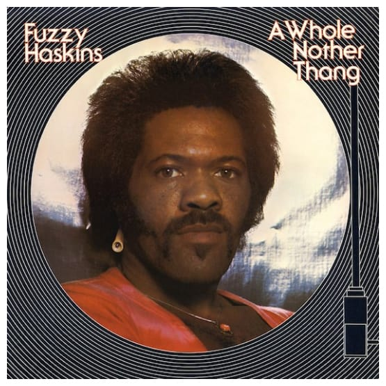 Buy Online Fuzzy Haskins - A Whole Nother Thang