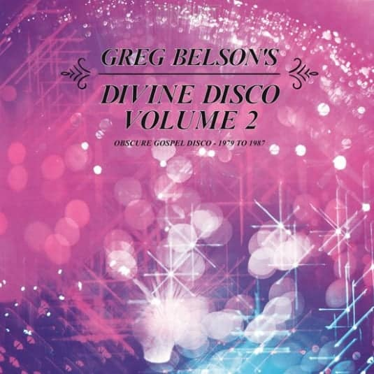 Buy Online Various Artists - Greg Belson's Divine Disco Volume Two: Obscure Gospel Disco (1979-1987)