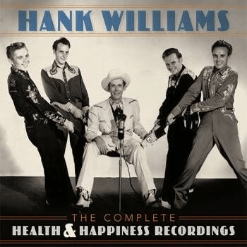 Buy Online Hank Williams - The Complete Health & Happiness Recordings