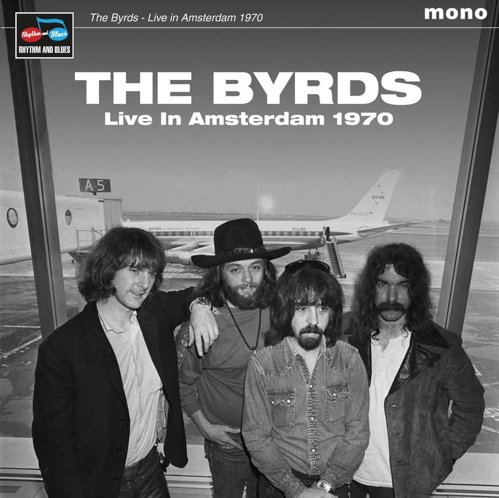 Buy Online The Byrds - Live In Amsterdam 1970 Limited Edition