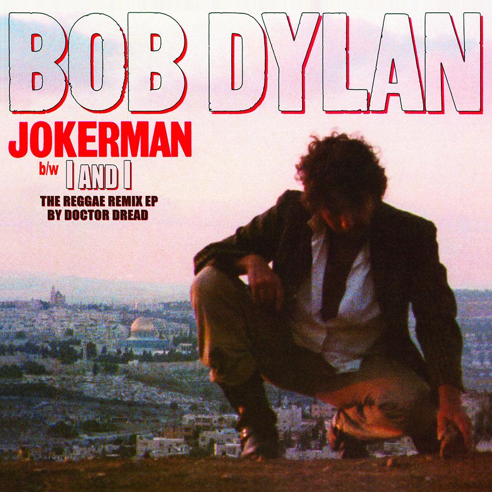 Buy Online Bob Dylan - Jokerman / I and I (The Reggae Remix EP) RSD 2021 Limited Edition