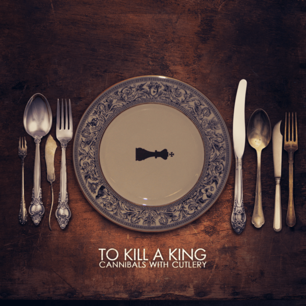 Buy Online To Kill A King - Cannibals With Cutlery CD Album
