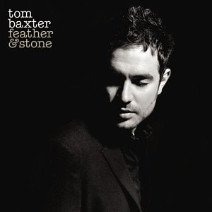 Buy Online Tom Baxter - Feather & Stone CD Album