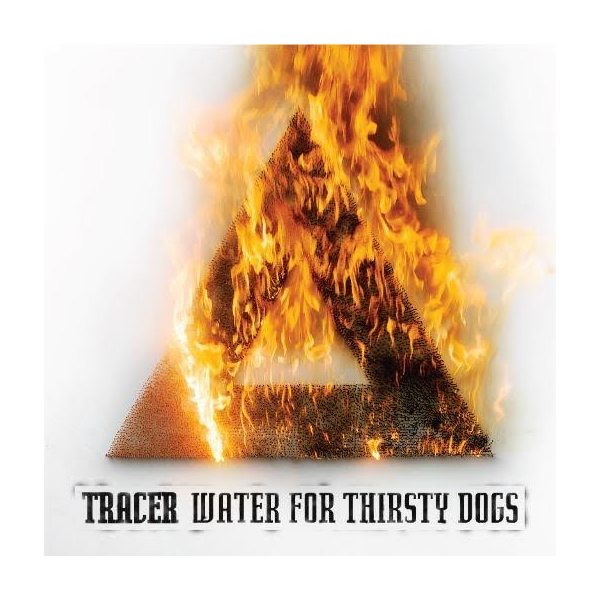Buy Online Tracer - Water For Thirsty Dogs CD Album