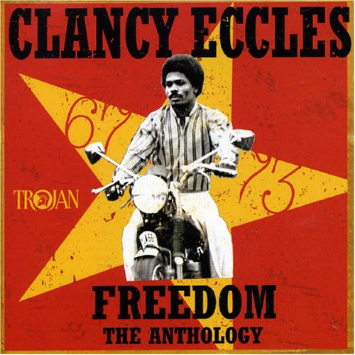Buy Online Clancy Eccles - Freedom - The Anthology 1967-1973
