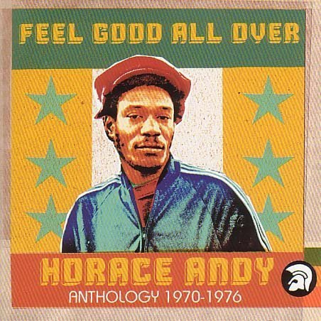 Buy Online Horace Andy - Feel Good All Over - Anthology 1970-1976