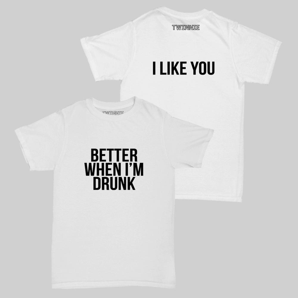 Buy Online Twinnie - Better When I'm Drunk White T-Shirt