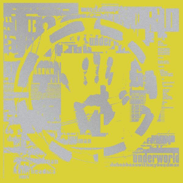 Buy Online Underworld - dubnobasswith myheadman (Super Deluxe)