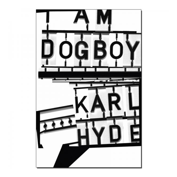 Buy Online Karl Hyde - I Am Dogboy Book + I Am Dogboy Tote Bag
