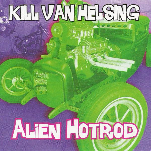 Buy Online Kill Van Helsing - Alien Hotrod CD Album