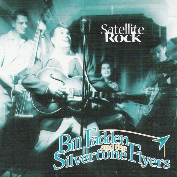 Buy Online Bill Fadden & The Silvertone Flyers - Satellite Rock CD Album