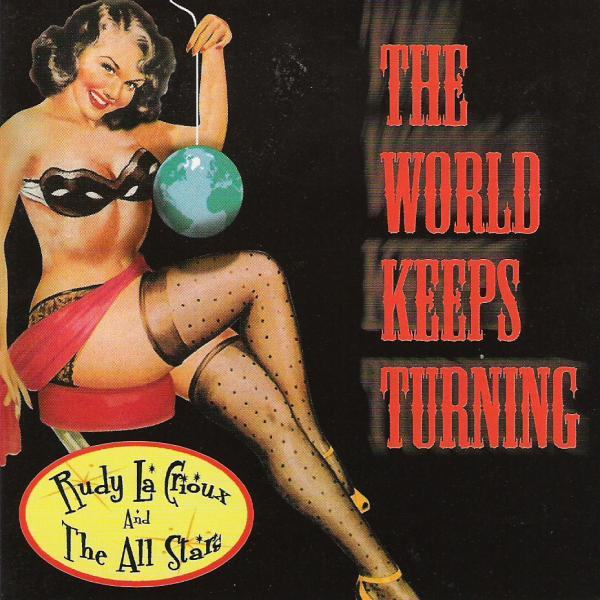 Buy Online Rudy La Crioux & The All Stars - The World Keeps Turning