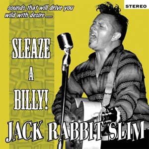 Buy Online Jack Rabbit Slim - Sleaze-A-Billy
