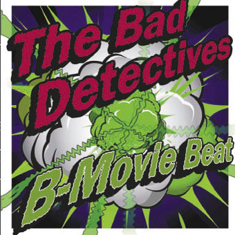 Buy Online The Bad Detectives - B-Movie Beat CD Album